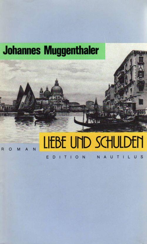 Johannes Muggenthaler Liebe und Schulden