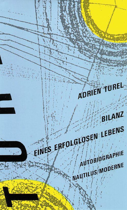 Adrian Turel Bilanz eines erfolglosen Lebens