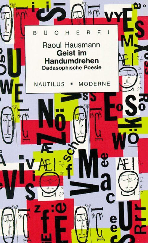 Raoul Hausmann Geist im Handumdrehen