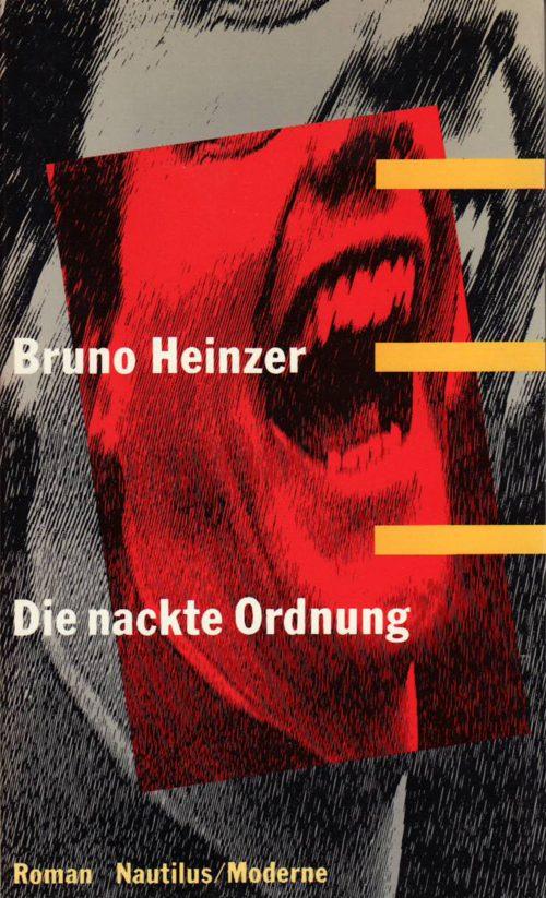 Bruno Heinzer Die nackte Ordnung