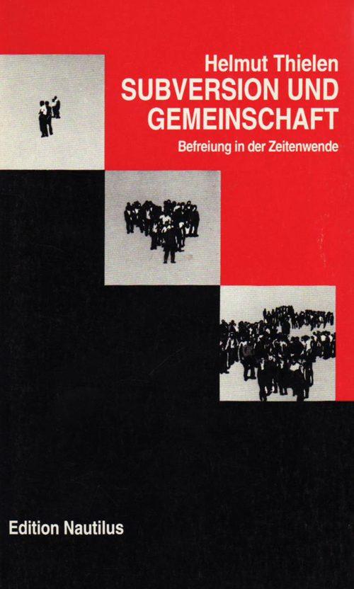 Helmut Thielen Subversion und Gemeinschaft