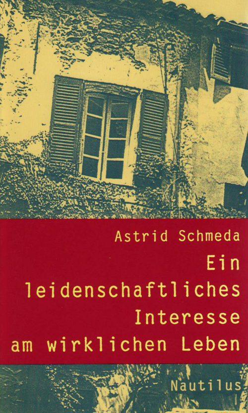 Astrid Schmeda Ein leidenschaftliches Interesse am wirklichen Leben