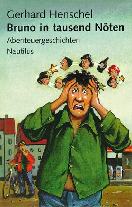 Gerhard Henschel Bruno in tausend Nöten