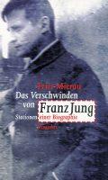 Fritz Mierau Das Verschwinden von Franz Jung