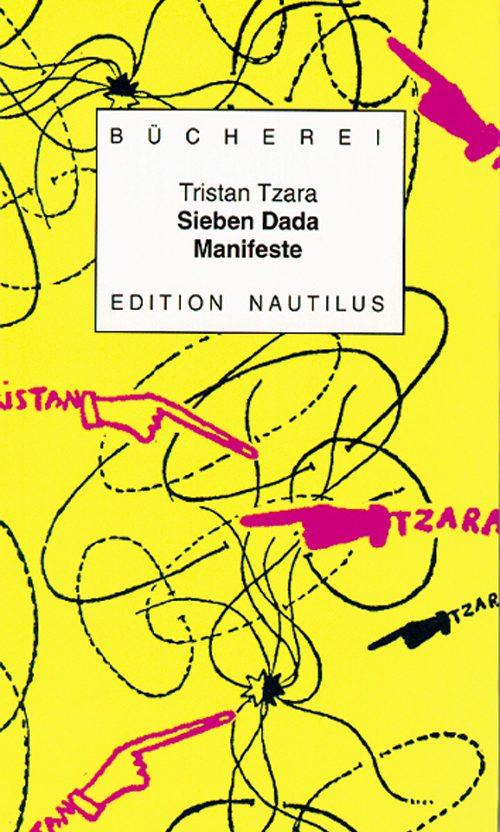 Tristan Tzara Sieben Dada-Manifeste