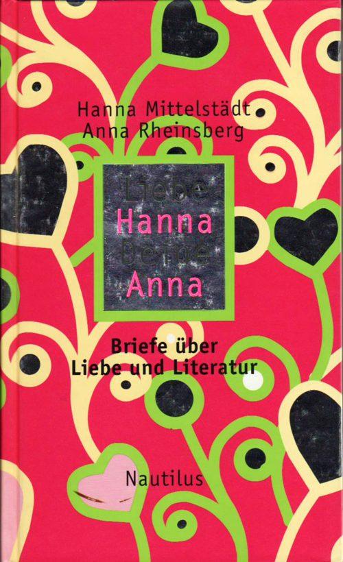 Hanna Mittelstädt Anna Rheinsberg Liebe Hanna, Deine Anna