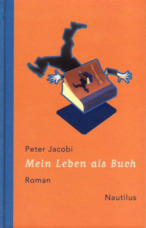 Peter Jacobi Mein Leben als Buch