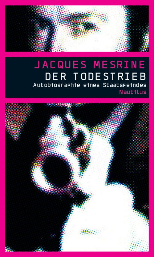 Jacques Mesrine Der Todestrieb