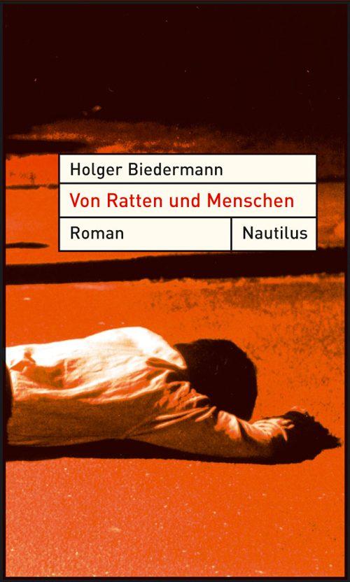 Holger Biedermann Von Ratten und Menschen