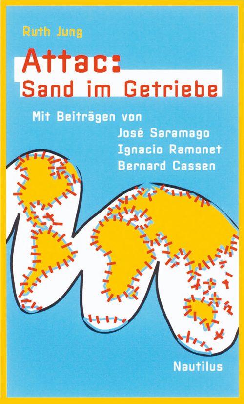 Ruth Jung Attac: Sand im Getriebe