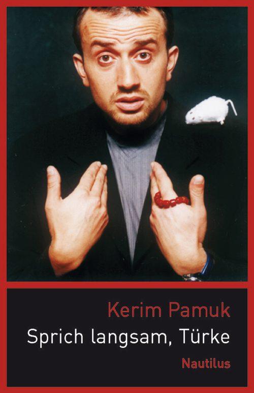 Kerim Pamuk Sprich langsam, Türke