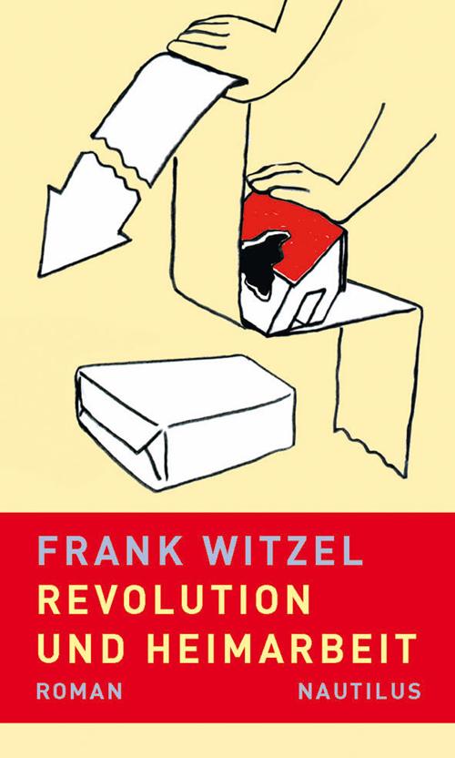 Frank Witzel Revolution und Heimarbeit