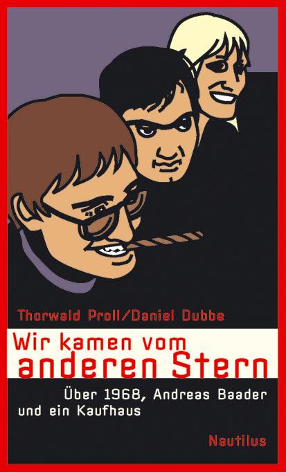 Thorwald Proll Daniel Dubbe Wir kamen vom anderen Stern