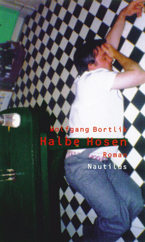 Wolfgang Bortlik Halbe Hosen