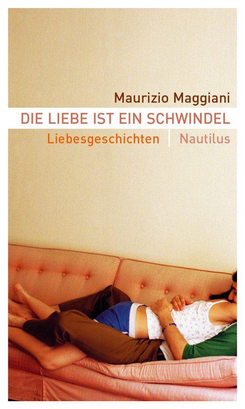 Maurizio Maggiani Die Liebe ist ein Schwindel