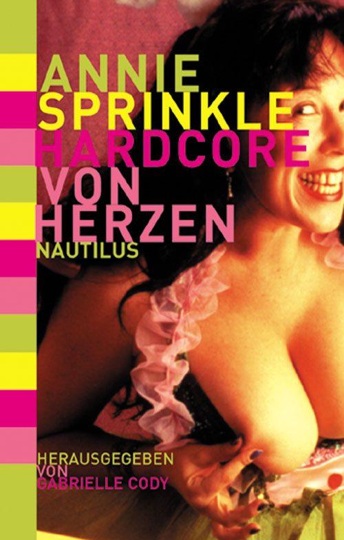 Annie Sprinkle Hardcore von Herzen