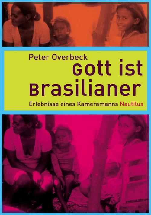 Peter Overbeck Gott ist Brasilianer