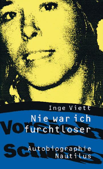 Inge Viett Nie war ich furchtloser