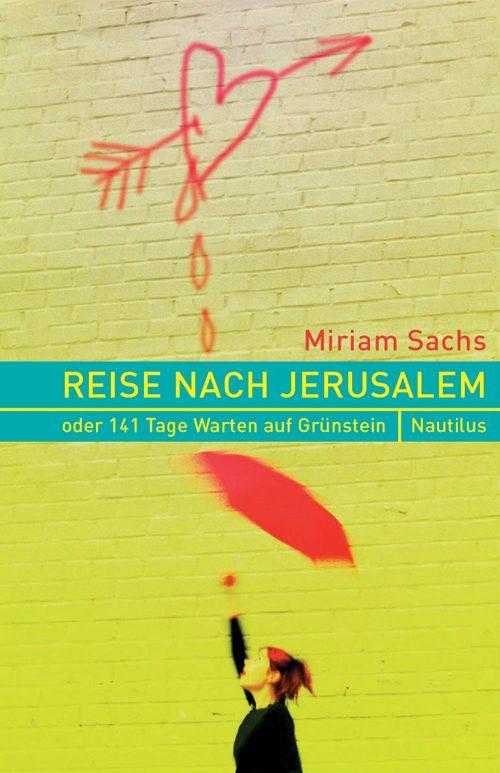 Miriam Sachs Reise nach Jerusalem