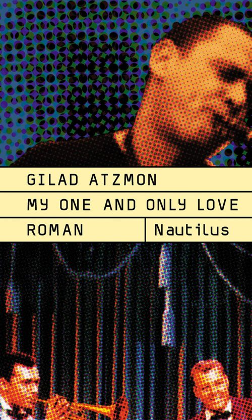 Gilad Atzmon My one and only Love