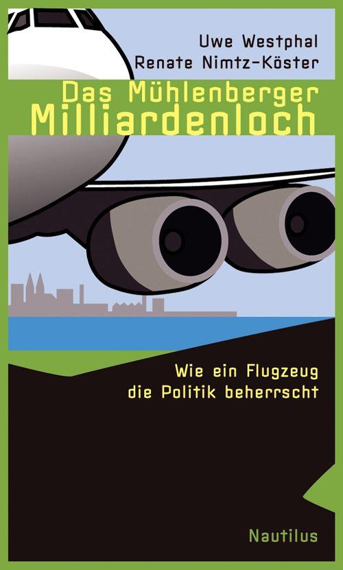 Dr. Renate Nimtz-Köster Uwe Westphal Das Mühlenberger Milliardenloch