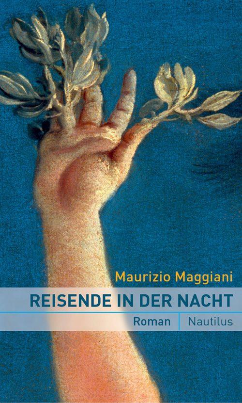 Maurizio Maggiani Reisende in der Nacht