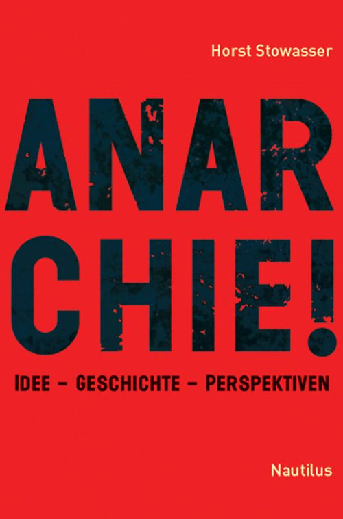 Horst Stowasser Anarchie!