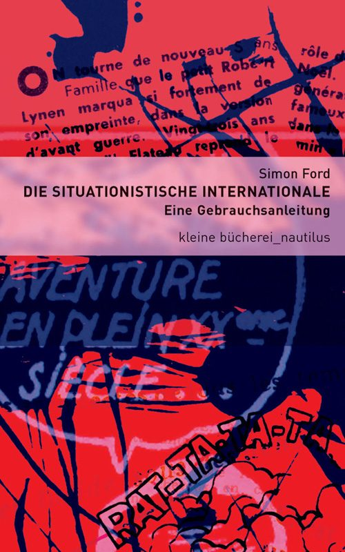 Simon Ford Die Situationistische Internationale