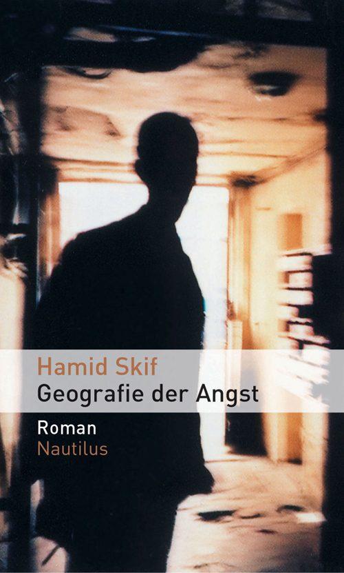 Hamid Skif Geografie der Angst