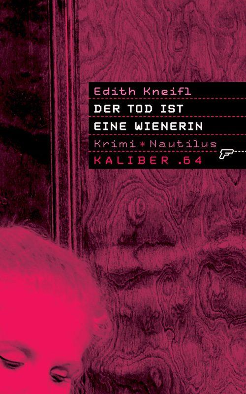 Edith Kneifl Der Tod ist eine Wienerin