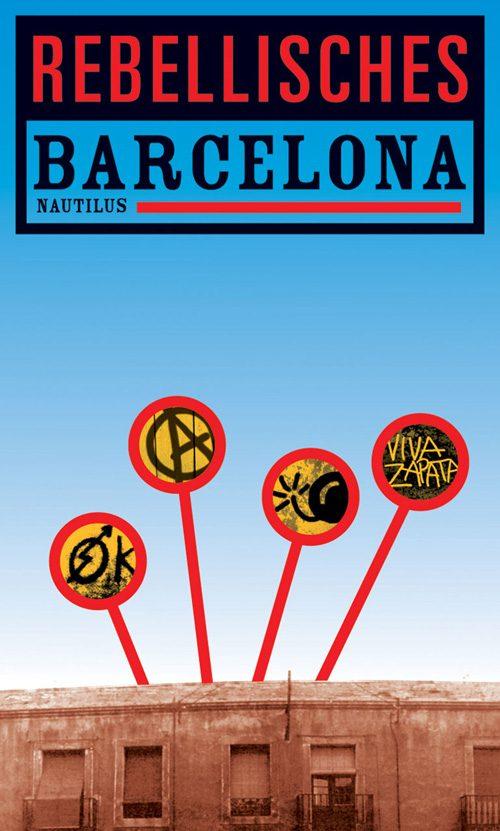 M. Aisa, P. Madrid, D. Marín u.a. Rebellisches Barcelona