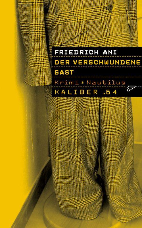 Friedrich Ani Der verschwundene Gast
