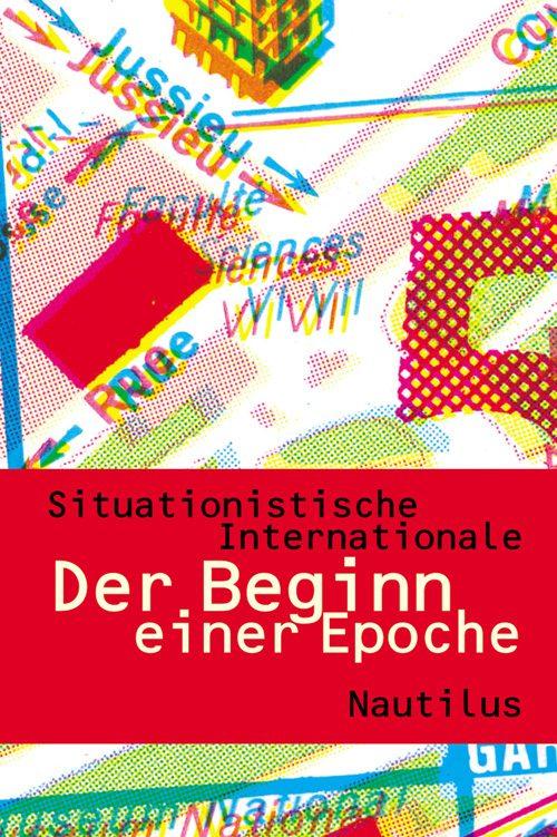 Situationistische Internationale Der Beginn einer Epoche