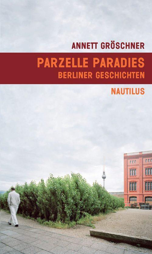 Annett Gröschner Parzelle Paradies