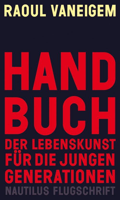 Raoul Vaneigem Handbuch der Lebenskunst für die jungen Generationen