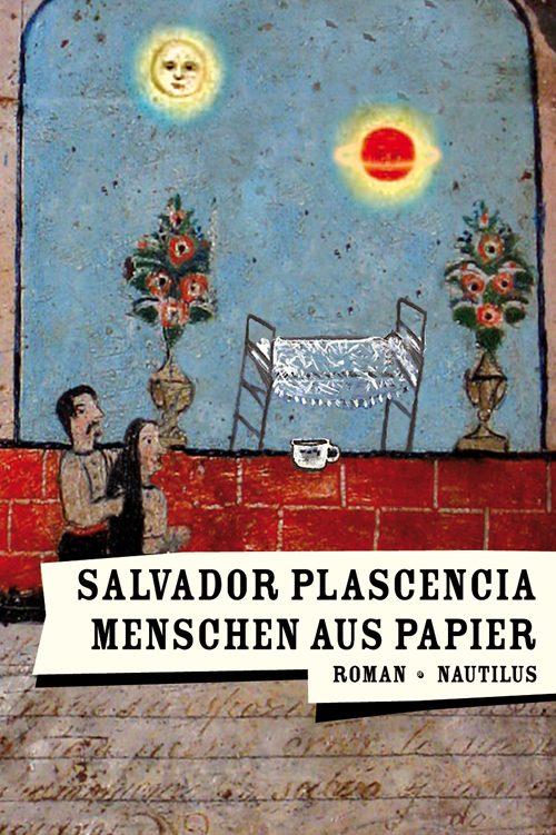 Salvador Plascencia Menschen aus Papier