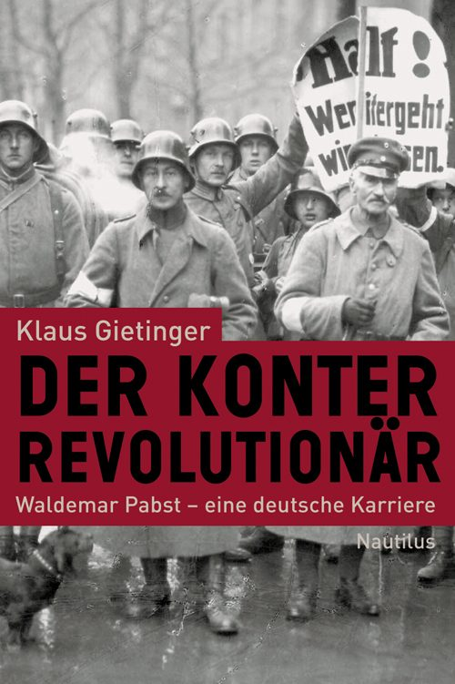 Klaus Gietinger Der Konterrevolutionär