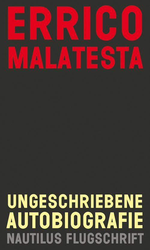 Errico Malatesta Ungeschriebene Autobiografie