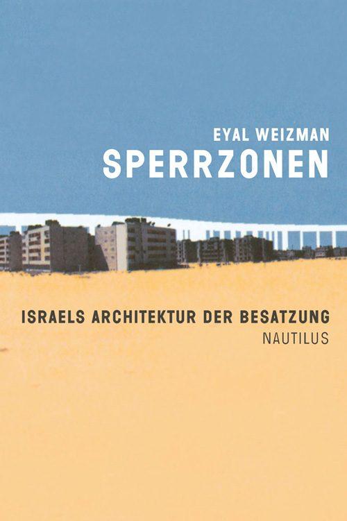 Eyal Weizman Sperrzonen