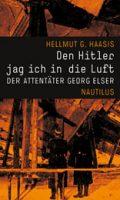 Hellmut G. Haasis Den Hitler jag ich in die Luft