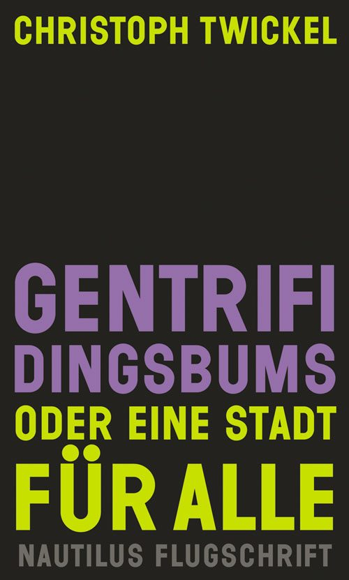 Christoph Twickel Gentrifi Dingsbuns