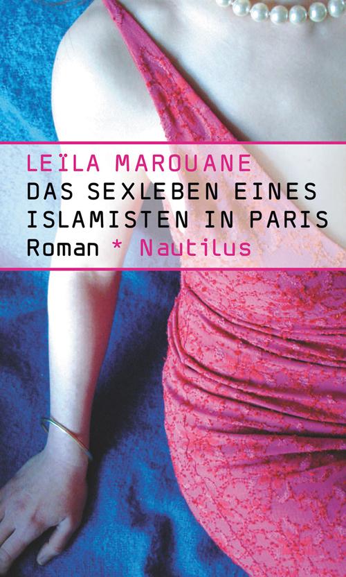 Leïla Marouane Das Sexleben eines Islamisten in Paris