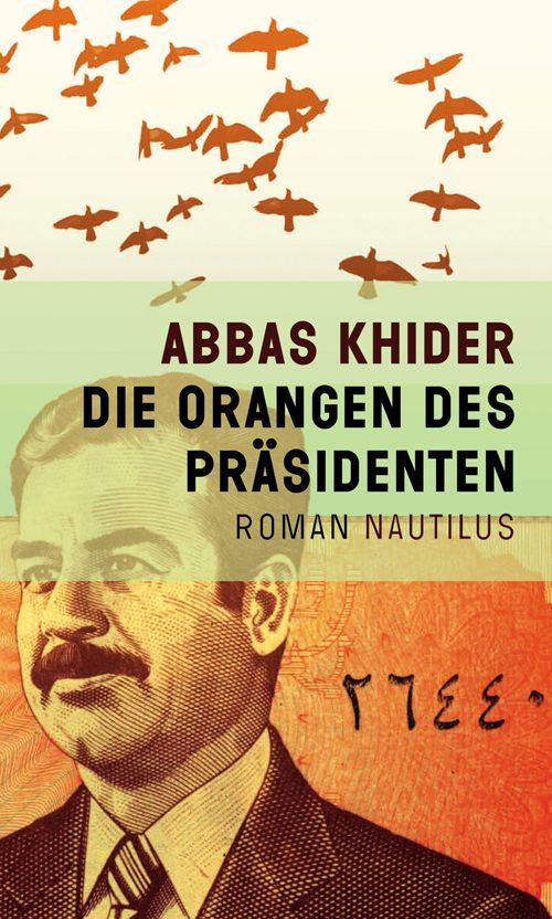 Abbas Khider Die Orangen des Präsidenten