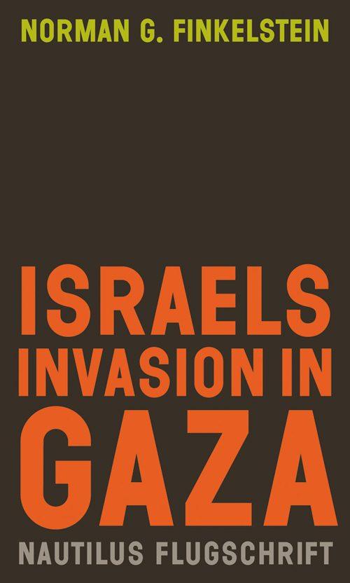 Norman G. Finkelstein Israels Invasion in Gaza