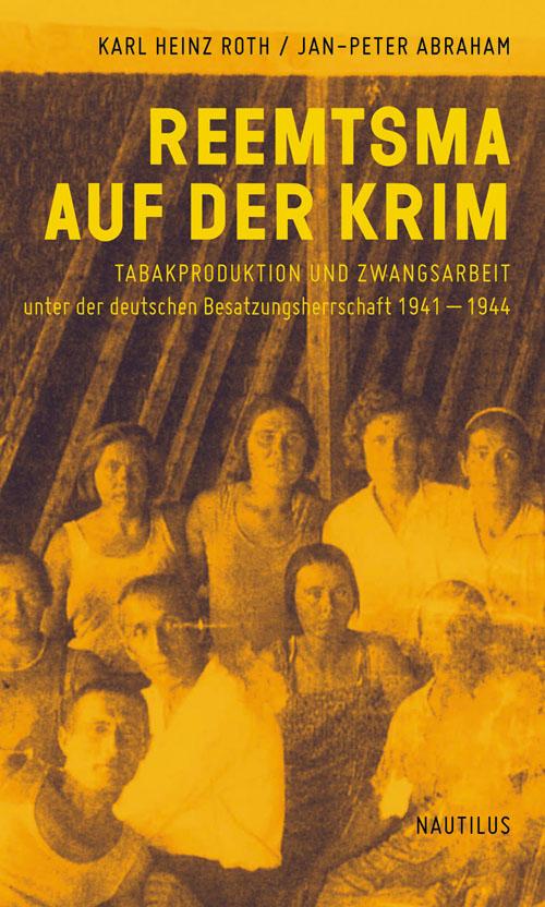 Karl Heinz Roth Jan-Peter Abraham Reemtsma auf der Krim