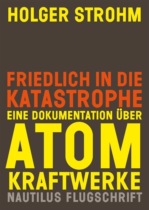 Holger Strohm Friedlich in die Katastrophe