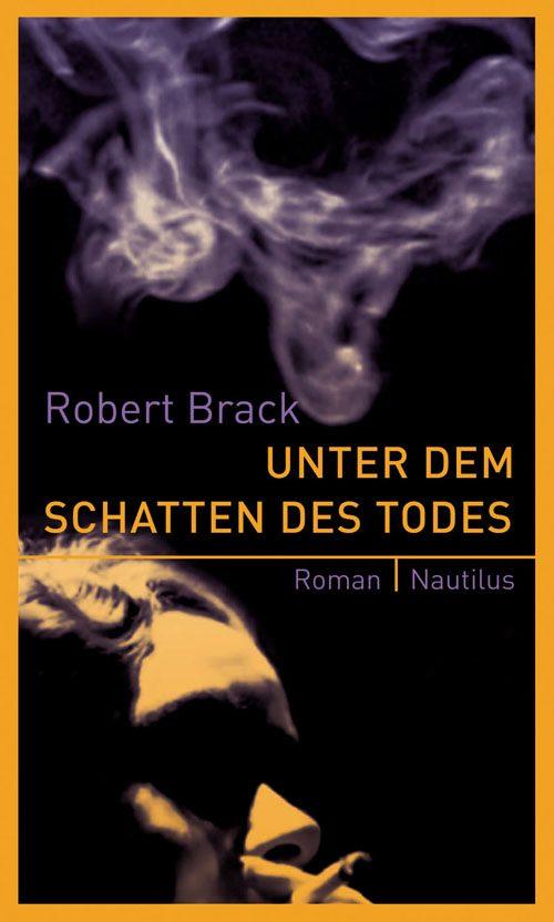Robert Brack Unter dem Schatten des Todes