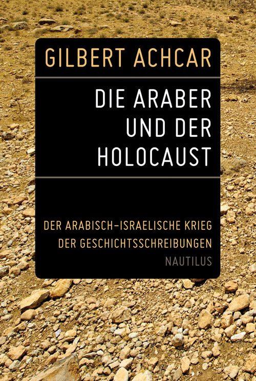 Gilbert Achcar Die Araber und der Holocaust