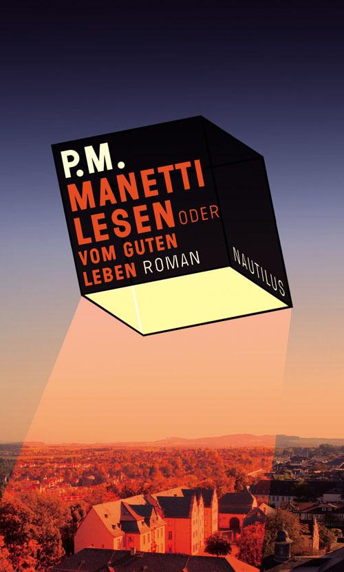 P.M. Manetti lesen oder Vom guten Leben