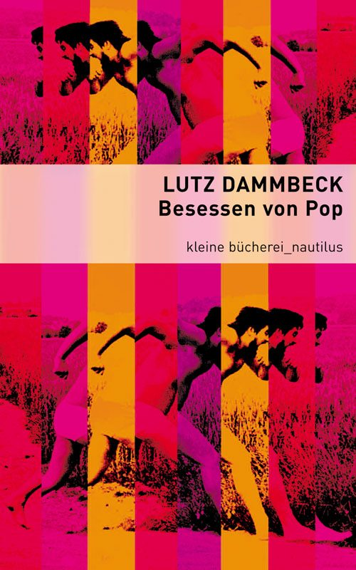 Lutz Dammbeck Besessen von Pop